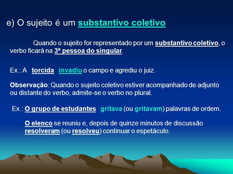 e) O sujeito é um substantivo coletivo