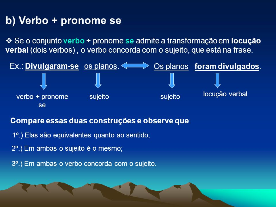 b) Verbo + pronome se