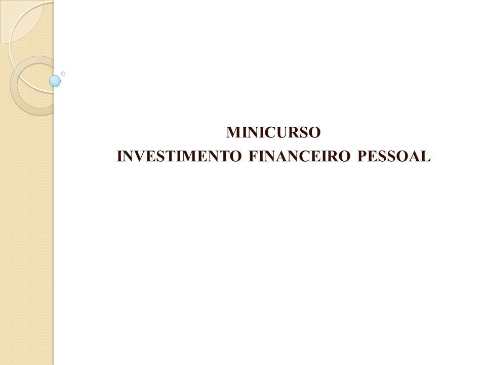 MINICURSO INVESTIMENTO FINANCEIRO PESSOAL