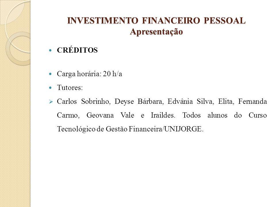 INVESTIMENTO FINANCEIRO PESSOAL Apresentação