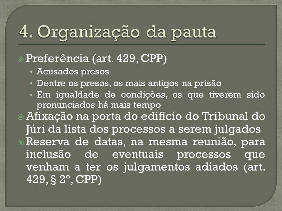 4. Organização da pauta Preferência (art. 429, CPP)