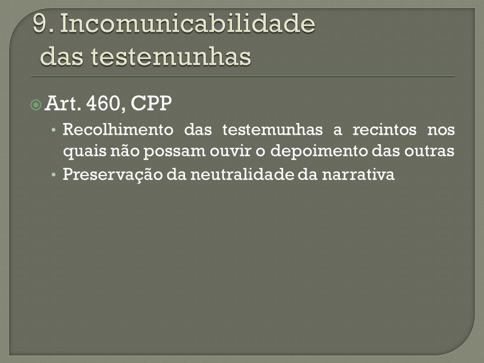 9. Incomunicabilidade das testemunhas