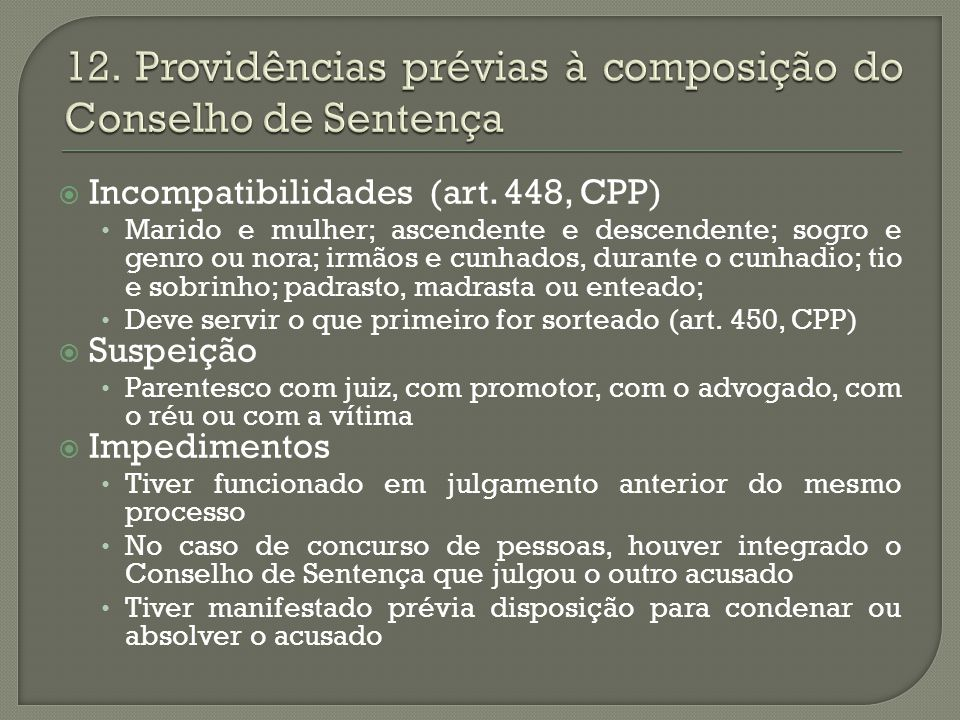 12. Providências prévias à composição do Conselho de Sentença