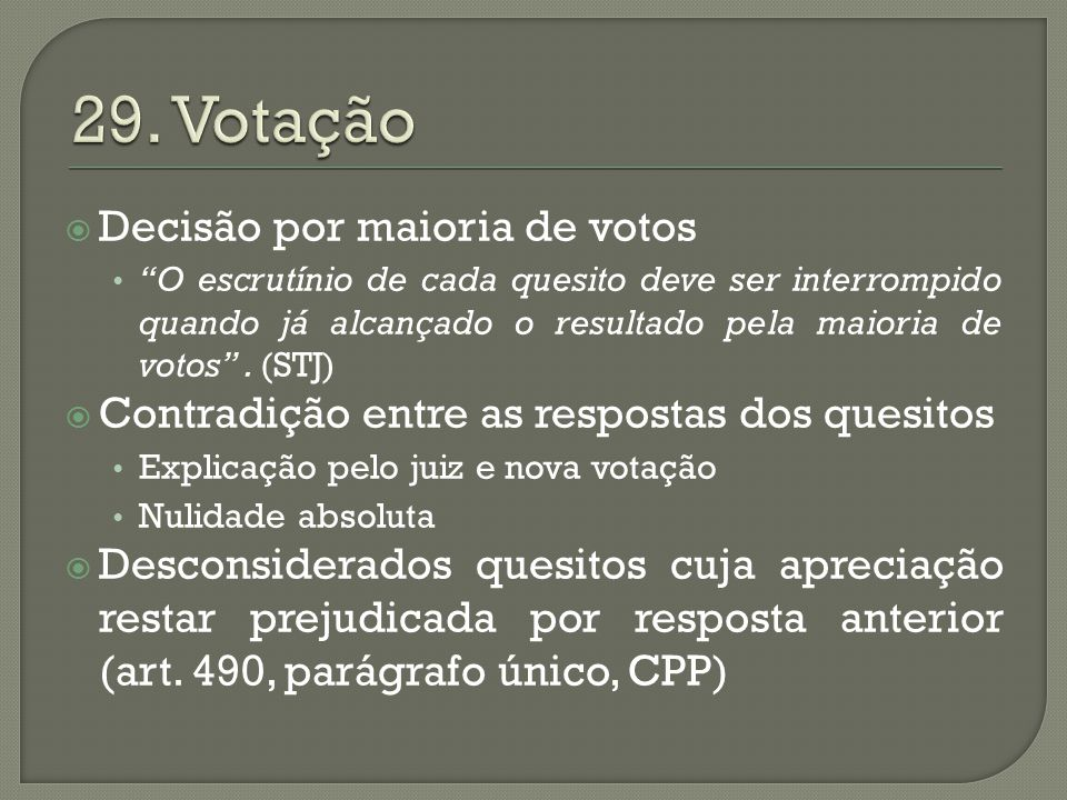 29. Votação Decisão por maioria de votos
