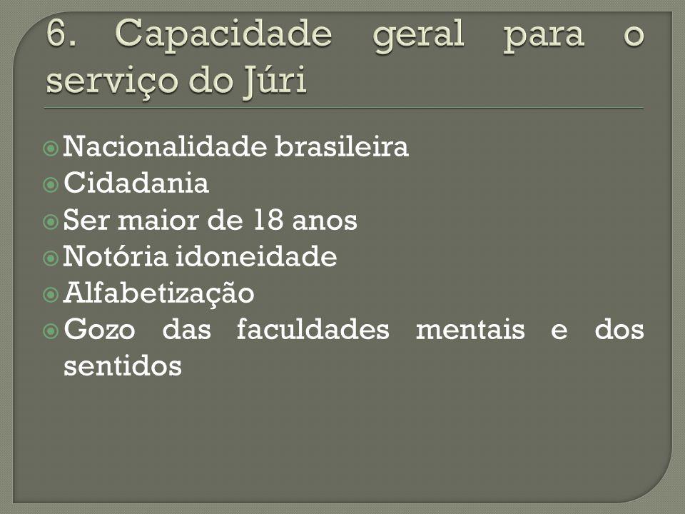 6. Capacidade geral para o serviço do Júri