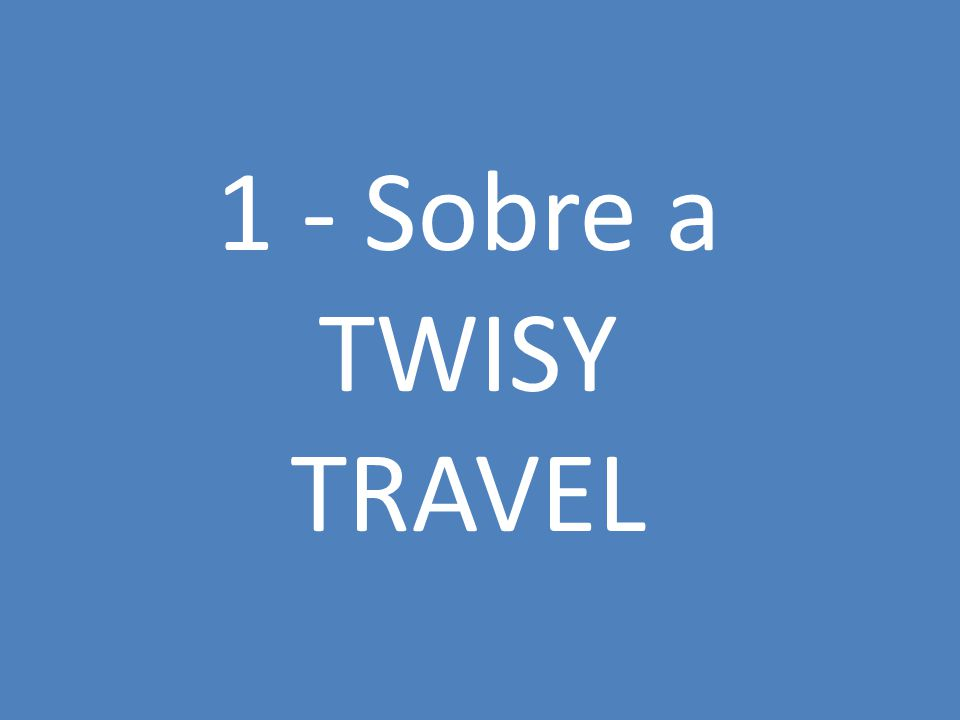 1 - Sobre a TWISY TRAVEL