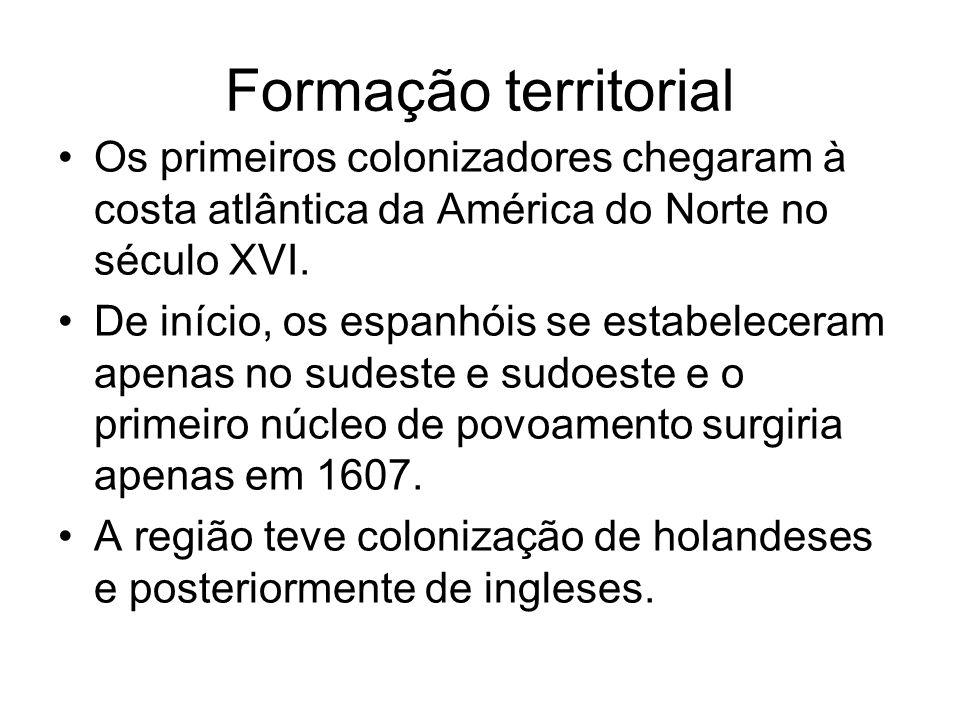 Formação territorial Os primeiros colonizadores chegaram à costa atlântica da América do Norte no século XVI.