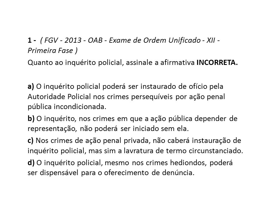 1 - ( FGV - 2013 - OAB - Exame de Ordem Unificado - XII - Primeira Fase )