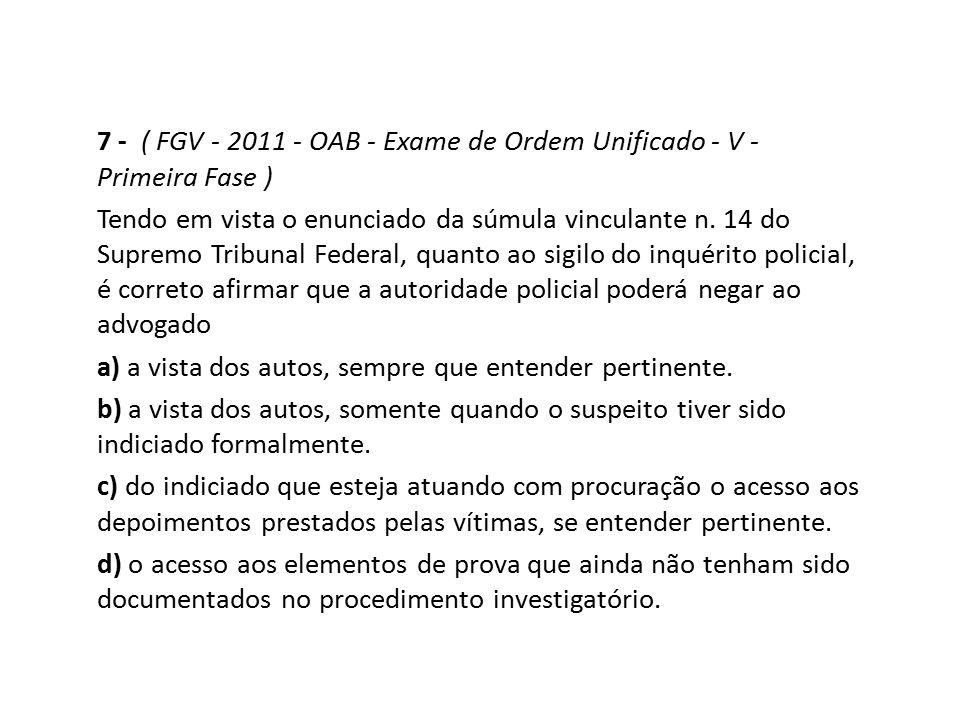 7 - ( FGV - 2011 - OAB - Exame de Ordem Unificado - V - Primeira Fase )