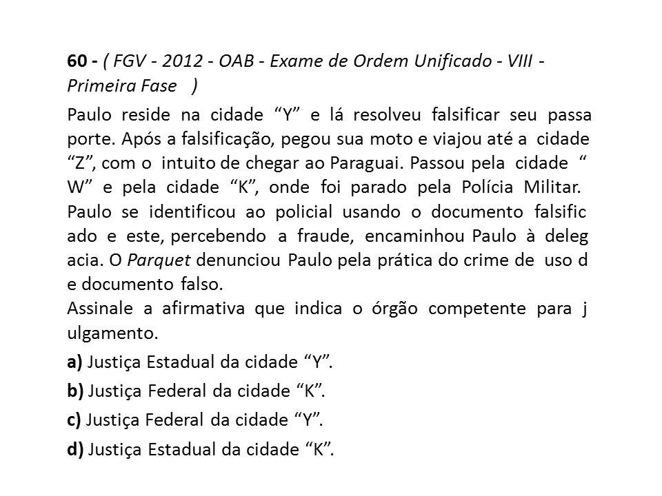 60 - ( FGV - 2012 - OAB - Exame de Ordem Unificado - VIII - Primeira Fase )