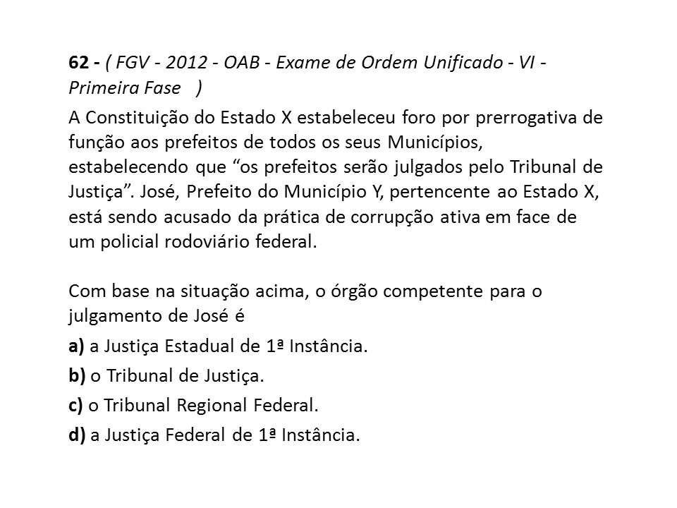 62 - ( FGV - 2012 - OAB - Exame de Ordem Unificado - VI - Primeira Fase )