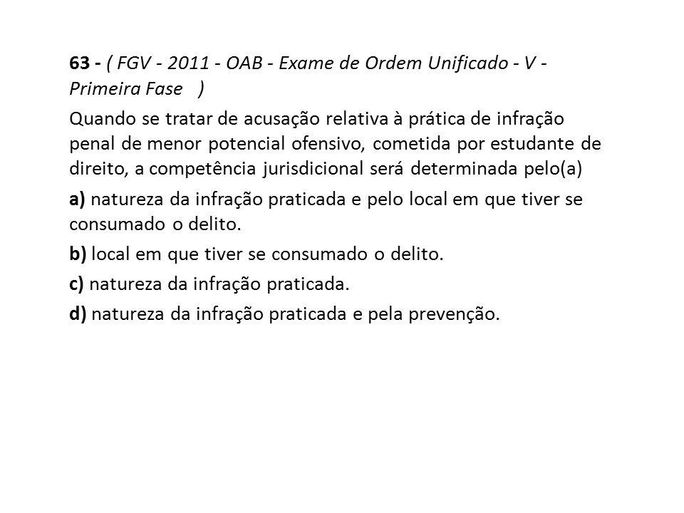 63 - ( FGV - 2011 - OAB - Exame de Ordem Unificado - V - Primeira Fase )