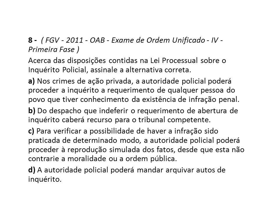 8 - ( FGV - 2011 - OAB - Exame de Ordem Unificado - IV - Primeira Fase )