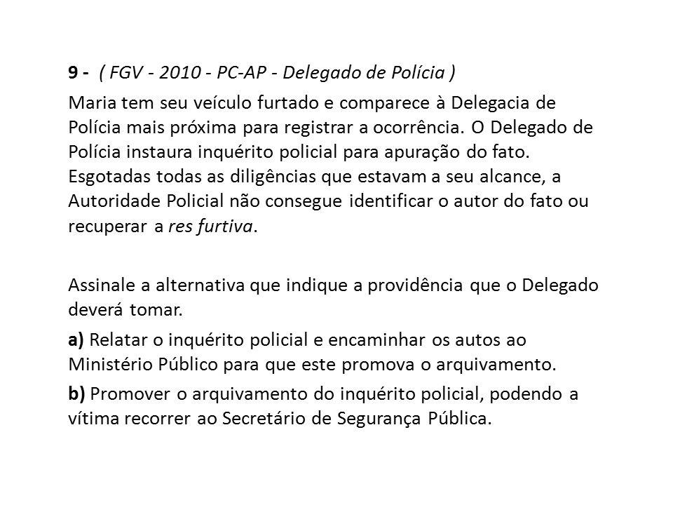 9 - ( FGV - 2010 - PC-AP - Delegado de Polícia )
