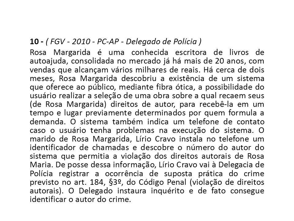10 - ( FGV - 2010 - PC-AP - Delegado de Polícia )
