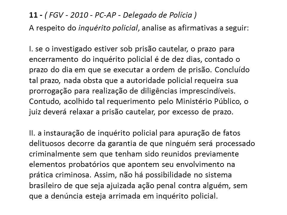 11 - ( FGV - 2010 - PC-AP - Delegado de Polícia )