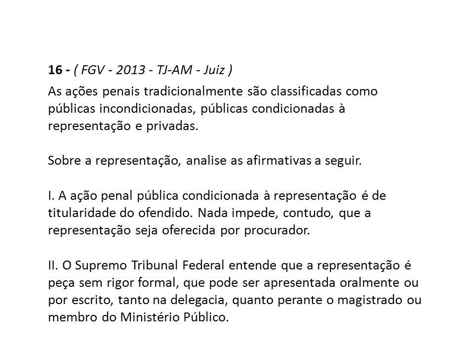 16 - ( FGV - 2013 - TJ-AM - Juiz )