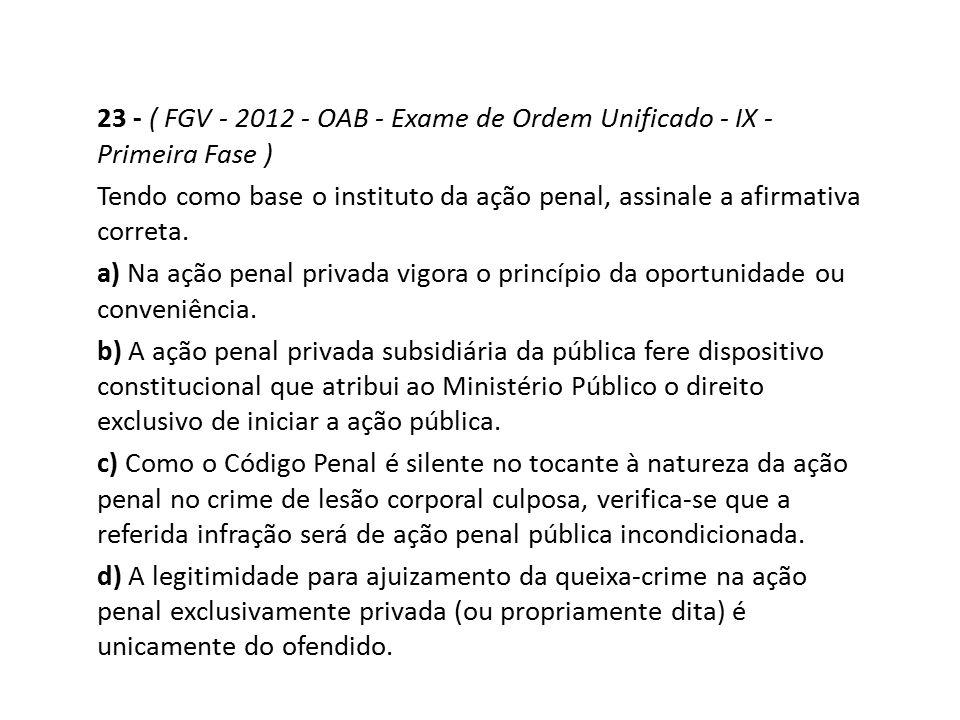 23 - ( FGV - 2012 - OAB - Exame de Ordem Unificado - IX - Primeira Fase )