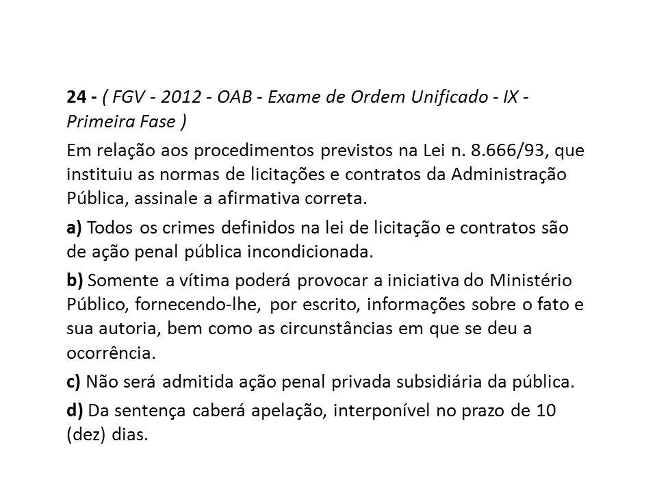 24 - ( FGV - 2012 - OAB - Exame de Ordem Unificado - IX - Primeira Fase )