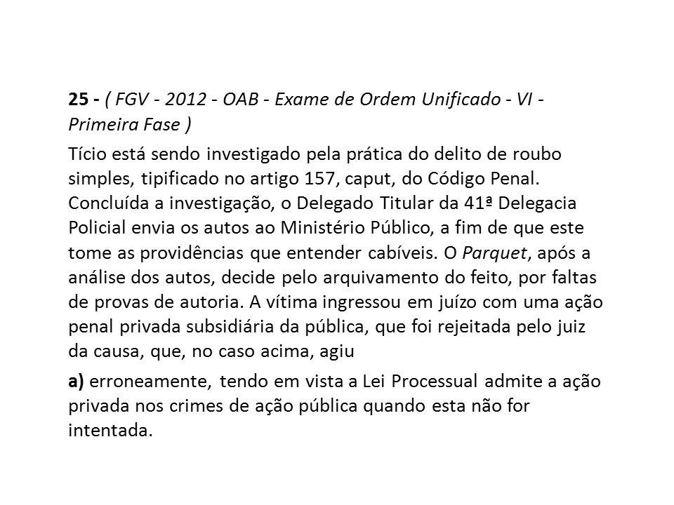 25 - ( FGV - 2012 - OAB - Exame de Ordem Unificado - VI - Primeira Fase )