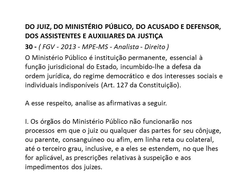 DO JUIZ, DO MINISTÉRIO PÚBLICO, DO ACUSADO E DEFENSOR, DOS ASSISTENTES E AUXILIARES DA JUSTIÇA
