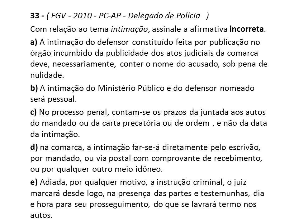 33 - ( FGV - 2010 - PC-AP - Delegado de Polícia )