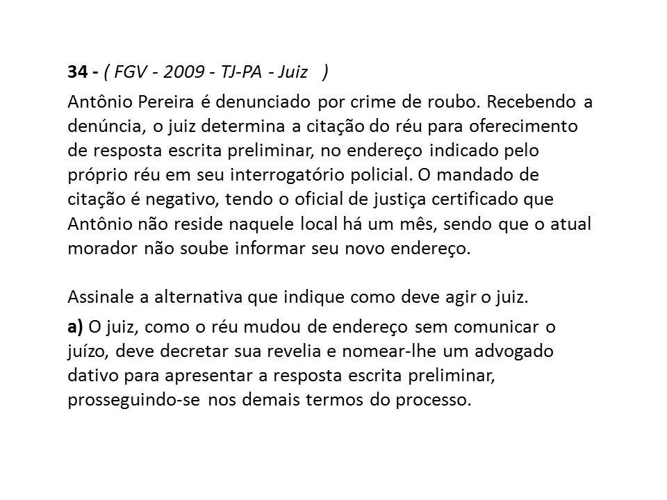 34 - ( FGV - 2009 - TJ-PA - Juiz )