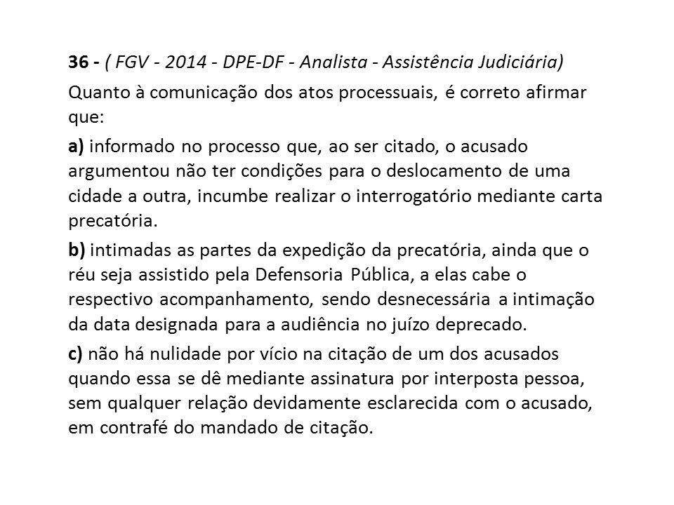 36 - ( FGV - 2014 - DPE-DF - Analista - Assistência Judiciária)