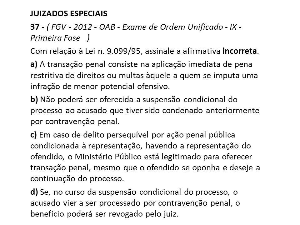 JUIZADOS ESPECIAIS 37 - ( FGV - 2012 - OAB - Exame de Ordem Unificado - IX - Primeira Fase )