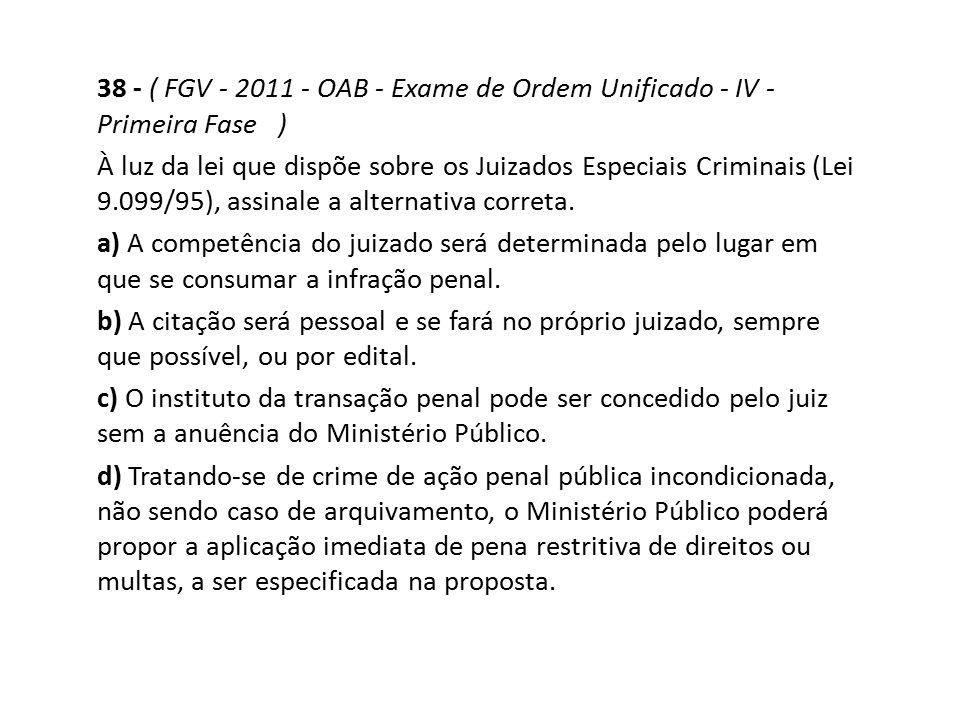 38 - ( FGV - 2011 - OAB - Exame de Ordem Unificado - IV - Primeira Fase )