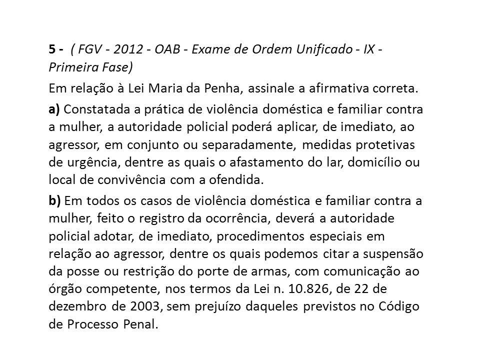 5 - ( FGV - 2012 - OAB - Exame de Ordem Unificado - IX - Primeira Fase)