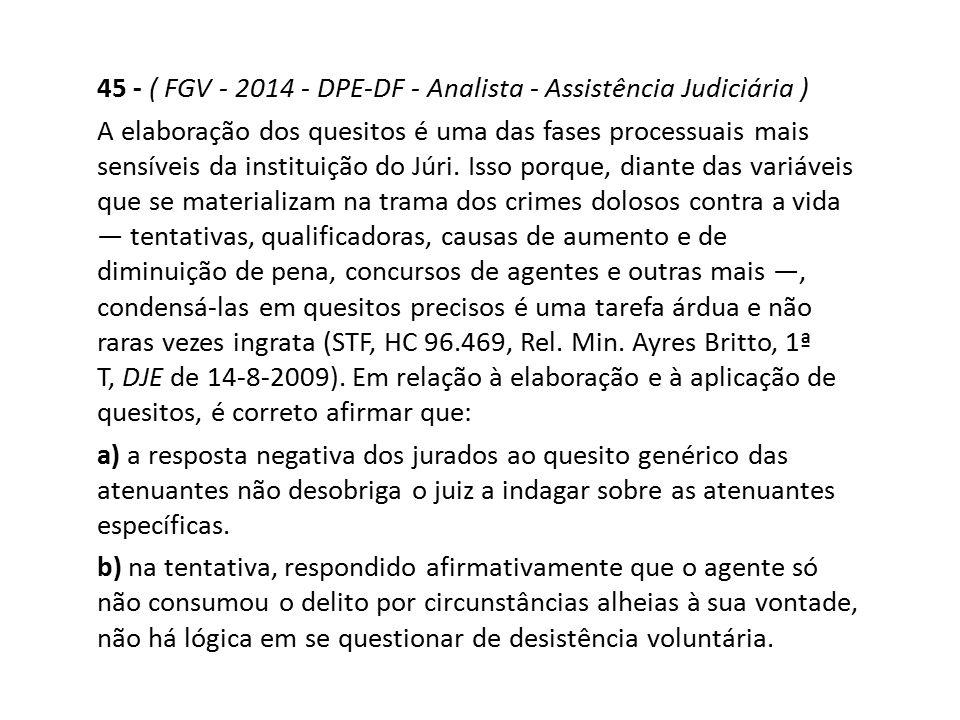 45 - ( FGV - 2014 - DPE-DF - Analista - Assistência Judiciária )