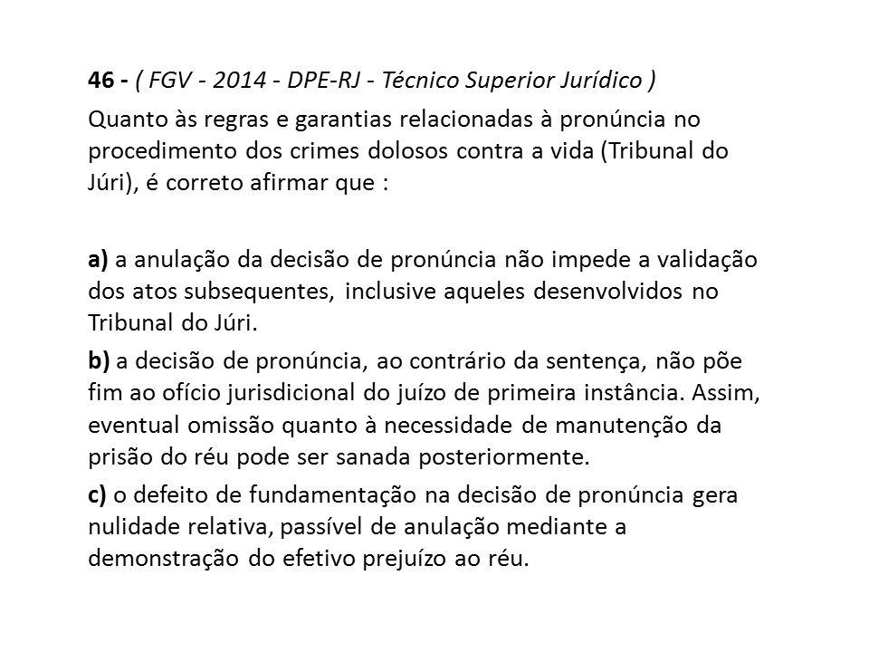 46 - ( FGV - 2014 - DPE-RJ - Técnico Superior Jurídico )