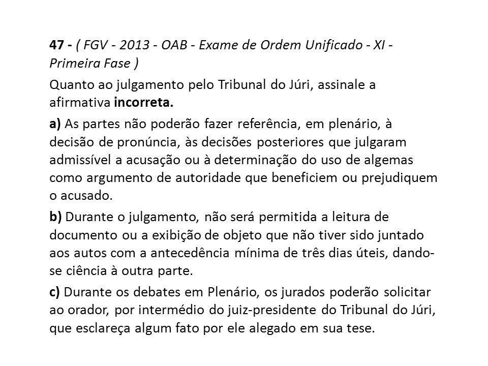 47 - ( FGV - 2013 - OAB - Exame de Ordem Unificado - XI - Primeira Fase )