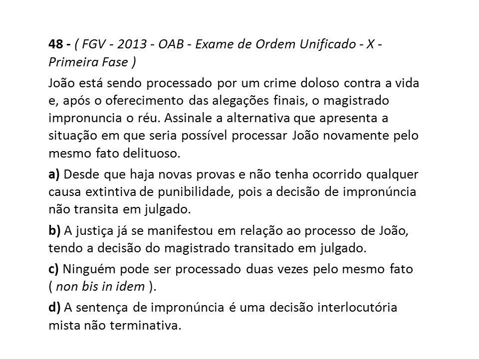 48 - ( FGV - 2013 - OAB - Exame de Ordem Unificado - X - Primeira Fase )