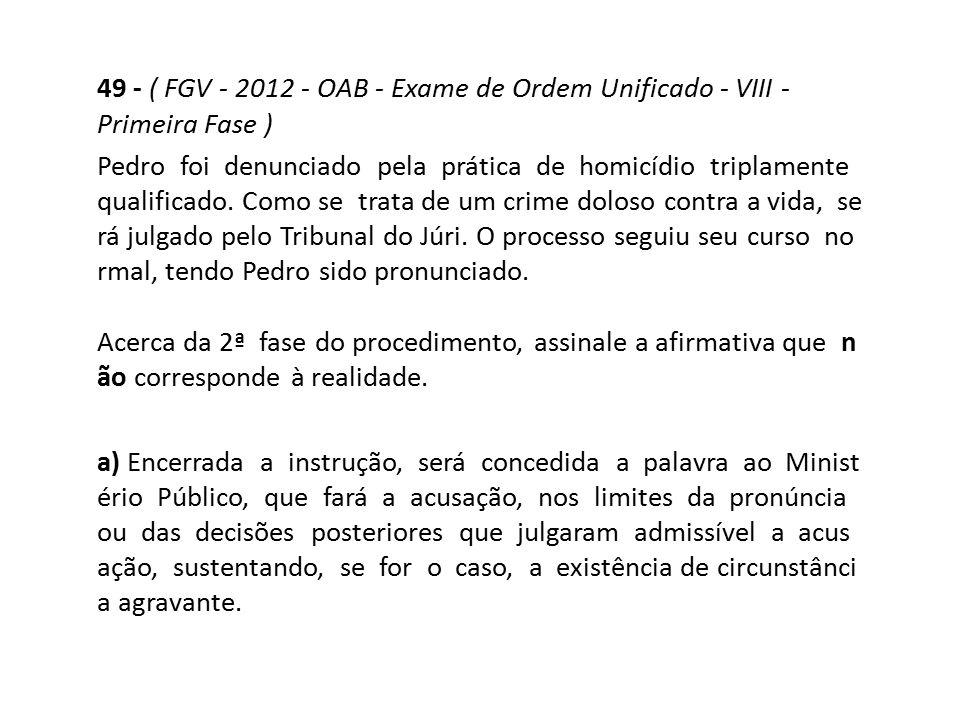 49 - ( FGV - 2012 - OAB - Exame de Ordem Unificado - VIII - Primeira Fase )