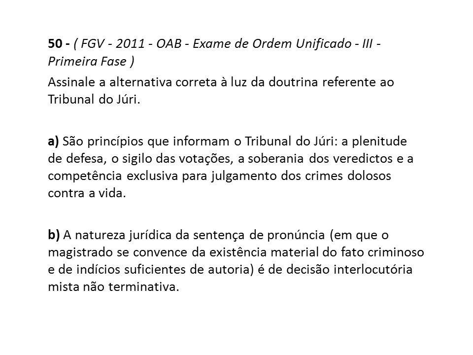 50 - ( FGV - 2011 - OAB - Exame de Ordem Unificado - III - Primeira Fase )
