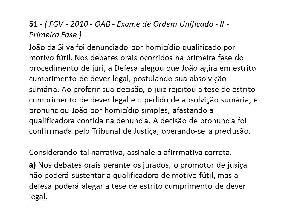 51 - ( FGV - 2010 - OAB - Exame de Ordem Unificado - II - Primeira Fase )