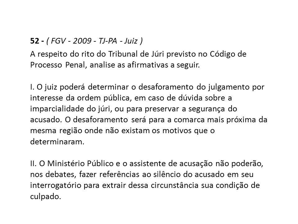 52 - ( FGV - 2009 - TJ-PA - Juiz )
