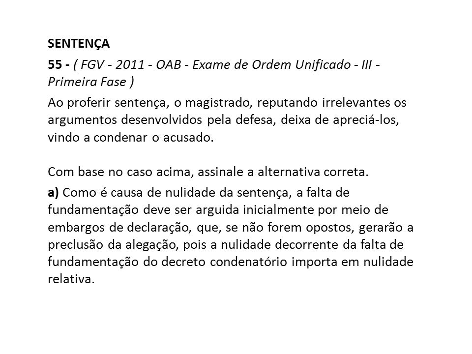 SENTENÇA 55 - ( FGV - 2011 - OAB - Exame de Ordem Unificado - III - Primeira Fase )