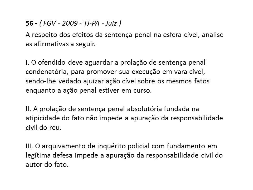 56 - ( FGV - 2009 - TJ-PA - Juiz )