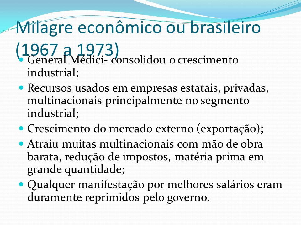 Milagre econômico ou brasileiro (1967 a 1973)