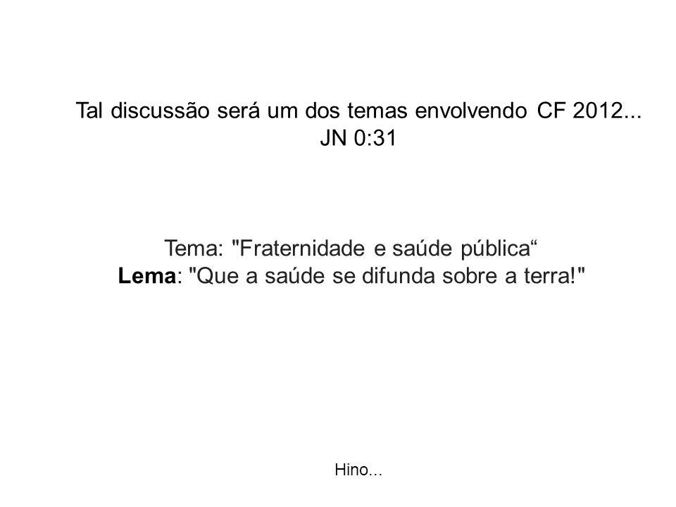 Tal discussão será um dos temas envolvendo CF 2012... JN 0:31