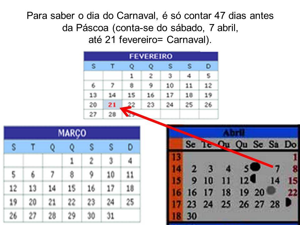 até 21 fevereiro= Carnaval).