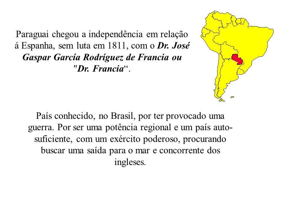 Paraguai chegou a independência em relação á Espanha, sem luta em 1811, com o Dr. José Gaspar García Rodríguez de Francia ou Dr. Francia .