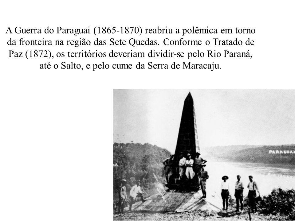 A Guerra do Paraguai (1865-1870) reabriu a polêmica em torno da fronteira na região das Sete Quedas.