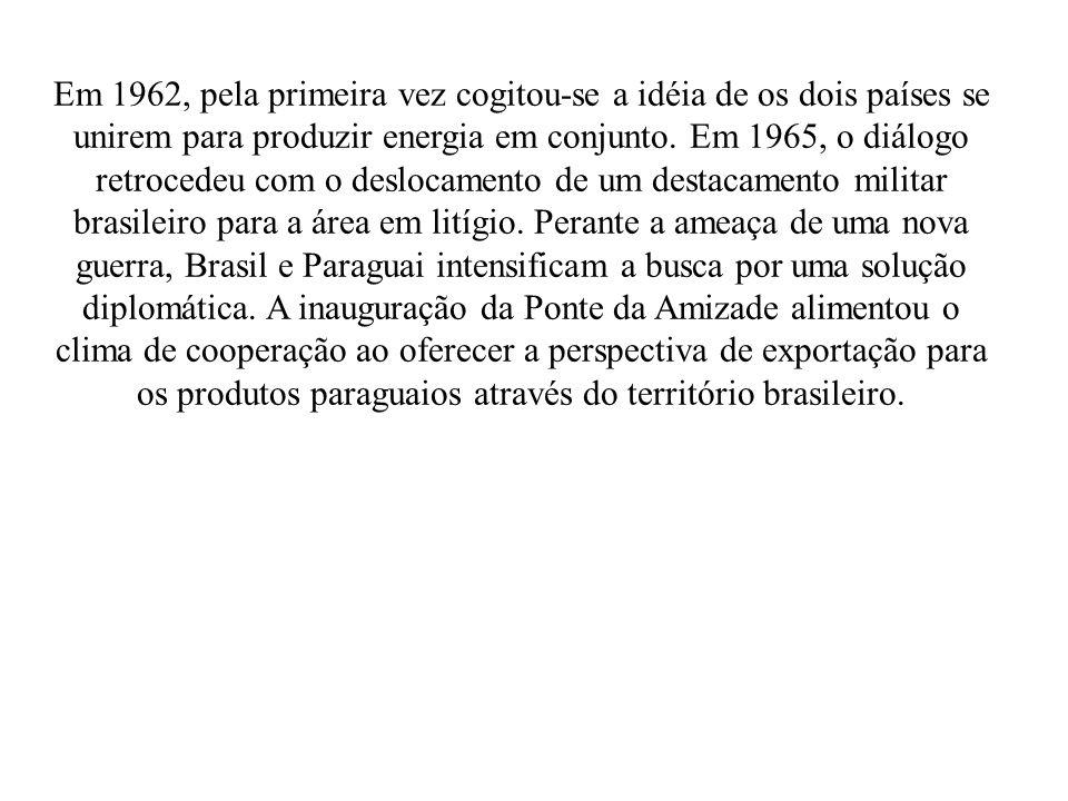 Em 1962, pela primeira vez cogitou-se a idéia de os dois países se unirem para produzir energia em conjunto.