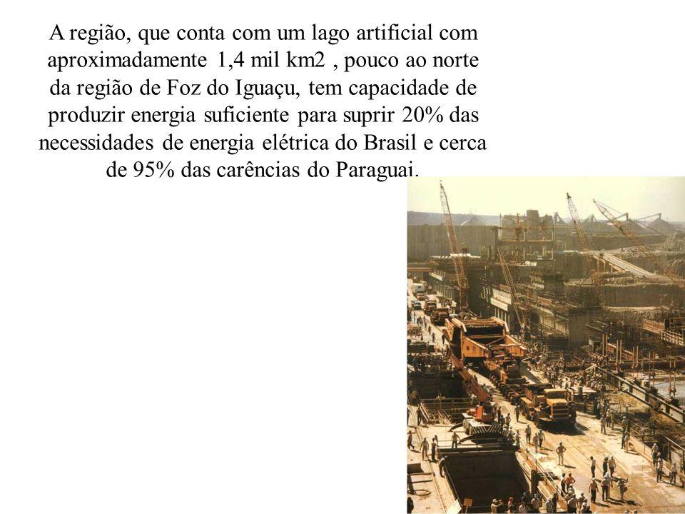 A região, que conta com um lago artificial com aproximadamente 1,4 mil km2 , pouco ao norte da região de Foz do Iguaçu, tem capacidade de produzir energia suficiente para suprir 20% das necessidades de energia elétrica do Brasil e cerca de 95% das carências do Paraguai.