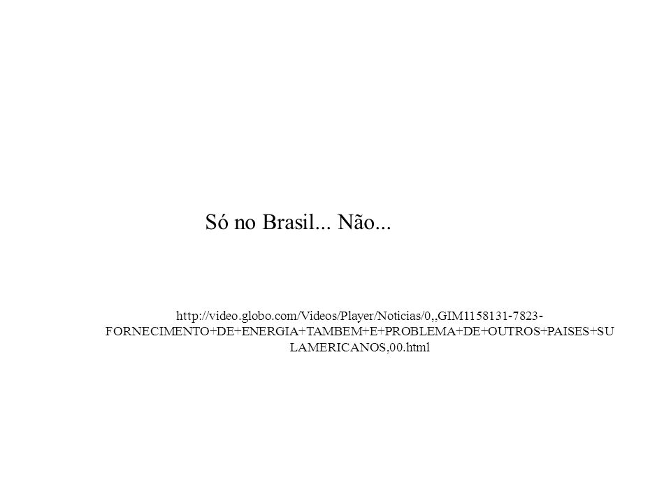 Só no Brasil... Não...