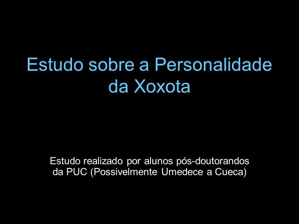 Estudo sobre a Personalidade da Xoxota
